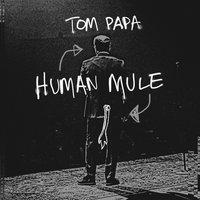 Human Mule - Tom Papa