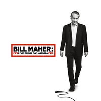 Live From Oklahoma - Bill Maher