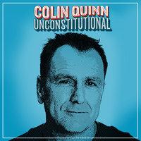 Unconstitutional - Colin Quinn