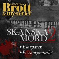 Skånska mord 2 - Emma Bergman, Historiska Brott och Mysterier