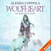 Wolfheart - La ragazza lupo - Alessia Coppola