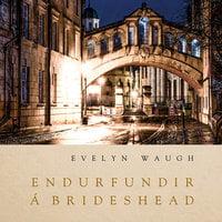 Endurfundir á Brideshead - Evelyn Waugh
