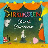 Sirkukseen! - Kirsi Kunnas