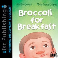 Broccoli for Breakfast - Matilda James