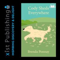 Cody Sheds Everywhere - Brenda Ponnay