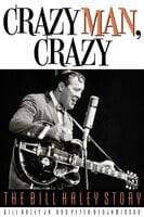 Crazy Man, Crazy - Peter Benjaminson, Bill Haley Jr.