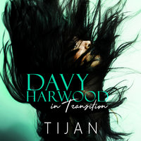 Davy Harwood in Transition - Tijan