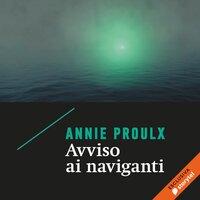 Avviso ai naviganti - Annie Proulx