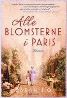 Alle blomsterne i Paris - Sarah Jio