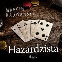 Hazardzista - Marcin Radwański