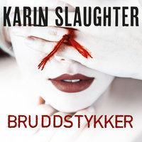 Bruddstykker - Karin Slaughter