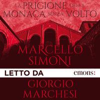La prigione della monaca senza volto - Marcello Simoni