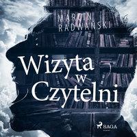 Wizyta w czytelni - Marcin Radwański