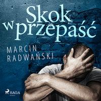 Skok w przepaść - Marcin Radwański
