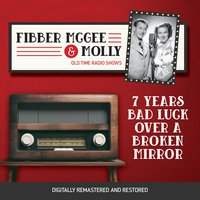 Fibber McGee and Molly: 7 Years Bad Luck Over a Broken Mirror - Jim Jordan
