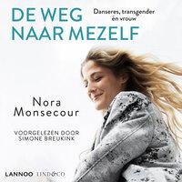 De weg naar mezelf - Anke Michiels, Nora Monsecour
