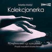 Kolekcjonerka - Marta Motyl