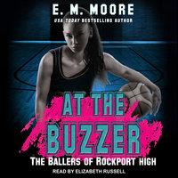 At The Buzzer - E.M. Moore