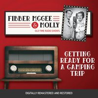 Fibber McGee and Molly: Getting Ready for a Camping Trip - Jim Jordan