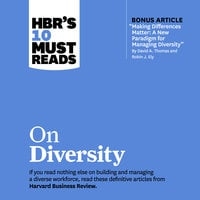 HBR's 10 Must Reads on Diversity - Sylvia Ann Hewlett, Harvard Business Review, Joan C. Williams, Robin J. Ely, David A. Thomas