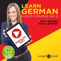 German Easy Reader - Easy Listener - Parallel Text: Audio Course No. 2 - The German Easy Reader - Easy Audio Learning Course - Polyglot Planet