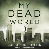 My Dead World 3 - Jacqueline Druga