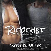 Ricochet - Reese Knightley