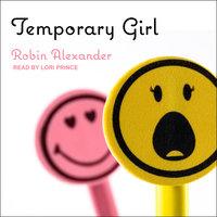 Temporary Girl - Robin Alexander