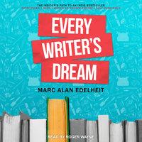 Every Writer's Dream - Mark Alan Edelheit