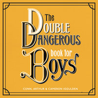 The Double Dangerous Book for Boys - Conn Iggulden