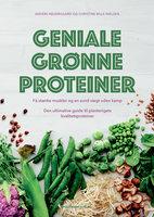 Geniale grønne proteiner - Anders Nedergaard, Christine Bille Nielsen