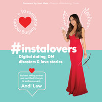 #Instalovers Digital dating, DM disasters and love stories - Andi Lew