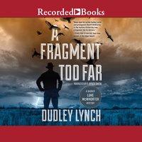 A Fragment Too Far - Dudley Lynch