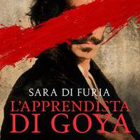 L'apprendista di Goya - Sara Di Furia