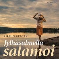 Jylhäsalmella salamoi - Kirsi Pehkonen