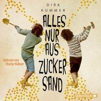 Alles nur aus Zuckersand - Dirk Kummer