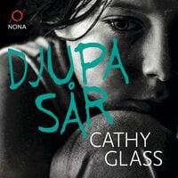 Djupa sår - Cathy Glass