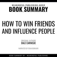 Summary: How to Win Friends and Influence People by Dale Carnegie - Meaningful Publishing