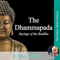 The Dhammapada: Sayings of the Buddha - F. Max Muller