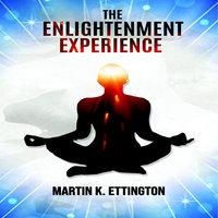 The Enlightenment Experience - Martin K. Ettington