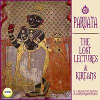 Parijata The Lost Lectures & Kirtans - A.C. Bhaktivedanta Swami Prabhupada