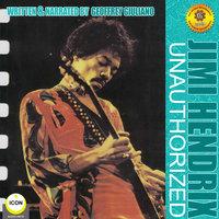 Jimi Hendrix Unauthorized - Geoffrey Giuliano
