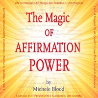 The Magic Of Affirmation Power - Michele Blood