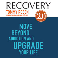 Recovery 2.0: Move Beyond Addiction and Upgrade Your Life - Tommy Rosen