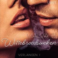 Verlangen 1: Wittebroodsweken - Malva B.