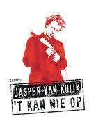 T Kan Nie Op - Jasper van Kuijk