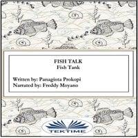 Fish Talk: Fish Tank - Panagiota Prokopi