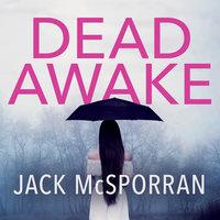 Dead Awake - Jack McSporran