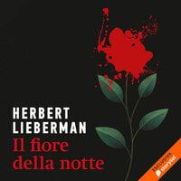 Il fiore della notte - Herbert Lieberman