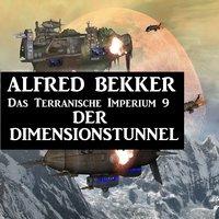 Das Terranische Imperium - Band 9: Der Dimensionstunnel - Alfred Bekker
